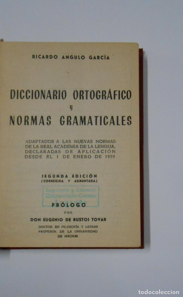 Diccionarios de segunda mano: DICCIONARIO ORTOGRAFICO Y NORMAS GRAMATICALES. RICARDO ANGULO GARCIA. MADRID. TDK193 - Foto 4 - 114372303