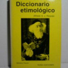 Diccionarios de segunda mano - DICCIONARIO ETIMOLÓGICO. REQUEJO Alfredo. 1989 - 114539543
