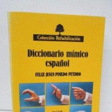 Diccionarios de segunda mano: DICCIONARIO MIMICO ESPAÑOL. FELIX JESUS PINEDO PEYDRO. F.N SORDOS DE ESPAÑA. 1981. Lote 114617651