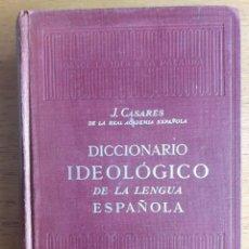 Diccionarios de segunda mano: DICCIONARIO IDEOLÓGICO DE LA LENGUA ESPAÑOLA / J. CASARES / EDI. GUSTAVO GILI / 1959. Lote 27589421
