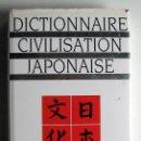 Diccionarios de segunda mano: DICCIONARIO DE LA CIVILIZACIÓN JAPONESA. CIVILISATION JAPONAISE. TEXTO EN FRANCÉS.. Lote 114970679