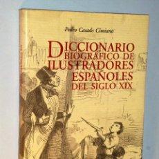 Diccionarios de segunda mano: DICCIONARIO BIOGRÁFICO DE ILUSTRADORES ESPAÑOLES DEL SIGLO XIX. Lote 115135819