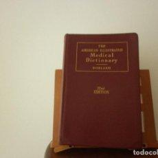 Diccionarios de segunda mano: THE AMERICAN ILLUSTRATED - MEDICAL DICTIONARY (W. A. NEWMAN DORLAND) 1951. Lote 116525939