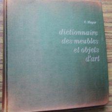 Diccionarios de segunda mano: DICTIONNAIRE DES MEUBLES ET OBJETS D´ART -- E. MAYER 1963 - 1964. Lote 116720779