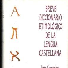 Diccionarios de segunda mano: COROMINAS : BREVE DICCIONARIO ETIMOLÓGICO DE LA LENGUA CASTELLANA (GREDOS, 2000) COMO NUEVO. Lote 117219475