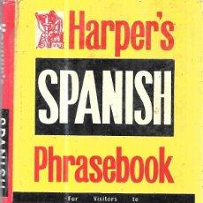 Diccionarios de segunda mano: HARPER´S SAPANISH. PHRASEBOOK. HARPER HOLLOWAY. 1963. . Lote 117509895