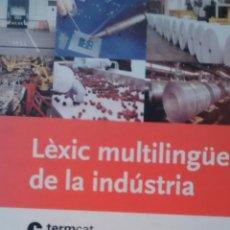 Diccionarios de segunda mano: LEXIC MULTILINGÜE DE LA INDUSTRIA (TERMCAT). Lote 118295511