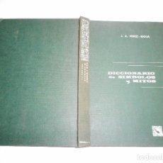 Diccionarios de segunda mano: J. A. PÉREZ-RIOJA DICCIONARIO DE SÍMBOLOS Y MITOS. RM86015. Lote 118775755