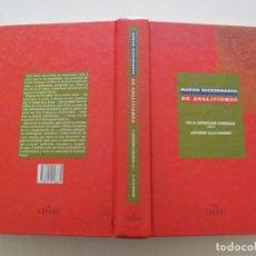Diccionarios de segunda mano: FÉLIX RODRÍGUEZ GONZÁLEZ (DIR.), ANTONIO LILLO BAUDES NUEVO DICCIONARIO DE ANGLICISMOS. RM86071. Lote 202030338