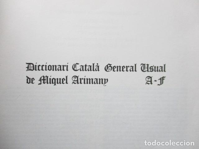 Diccionarios de segunda mano: BIBLIOTECA DEL MIL.LENARI DE CATALUNYA 2 TOMOS - DICCIONARI GENERAL CATALA - MIGUEL ARIMANY - Foto 11 - 119497275