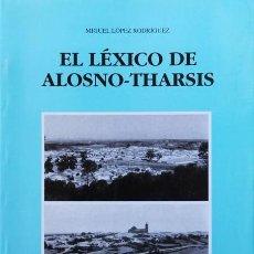 """Diccionarios de segunda mano: EL LÉXICO DE ALOSNO-THARSIS - """"LOPEZ RODRIGUEZ, MIGUEL"""". Lote 120185783"""