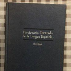Diccionarios de segunda mano: DICCIONARIO ILUSTRADO DE LA LENGUA ESPAÑOLA, ARISTOS, 1963. Lote 120264743