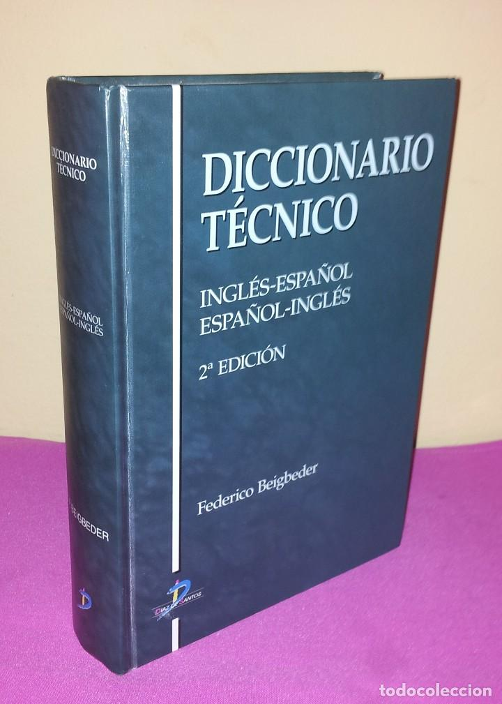 DICCIONARIO TECNICO - FEDERICO BEIGBEDER - 2ª EDICION - EDICIONES DIAZ DE SANTOS 2006 (Libros de Segunda Mano - Diccionarios)