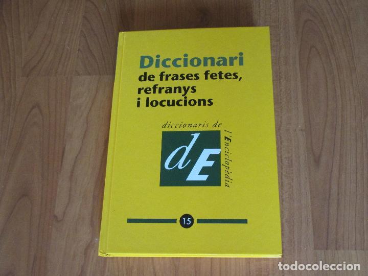 Diccionari De Frases Fetes Refranys I Refranys I Locucions Nº 15 Diccionaris De Lenciclopedia T