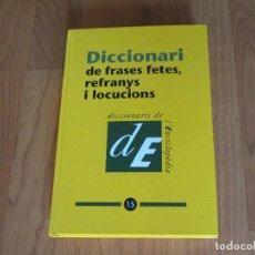 Libri di seconda mano: DICCIONARI DE FRASES FETES REFRANYS I REFRANYS I LOCUCIONS Nº 15 -DICCIONARIS DE L´ENCICLOPEDIA - T. Lote 121157983