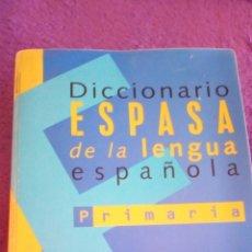 Diccionarios de segunda mano: DICCIONARIO ESPASA DE LA LENGUA ESPAÑOLA PRIMARIA. Lote 123727447