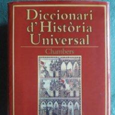 Diccionarios de segunda mano: DICCIONARI D'HISTÒRIA UNIVERSAL CHAMBERS / EDI. 62 / 1ª EDICIÓN 1995. Lote 124213683
