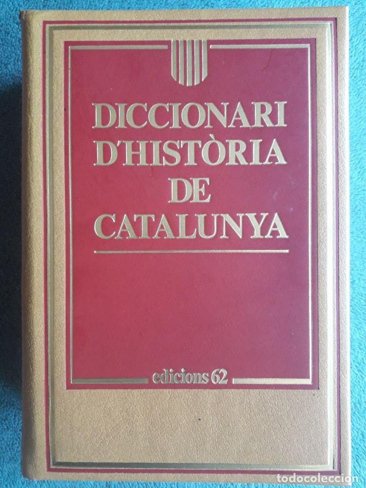 DICCIONARI D'HISTÒRIA DE CATALUNYA / EDI. 62 / 4ª EDICIÓN 1997 (Libros de Segunda Mano - Diccionarios)