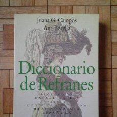 Libri di seconda mano: DICCIONARIO DE REFRANES - JUANA CAMPOS + ANA BARELLA. Lote 124487531