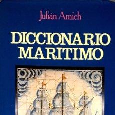 Diccionarios de segunda mano: DICCIONARIO MARÍTIMO. JULIÁN AMICH.. Lote 125469071