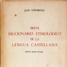 Diccionarios de segunda mano: BREVE DICCIONARIO ETIMOLÓGICO DE LA LENGUA CASTELLANA. JOAN COROMINAS.. Lote 125471743