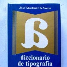 Diccionarios de segunda mano: DICCIONARIO DE TIPOGRAFÍA Y DEL LIBRO. JOSÉ MARTÍNEZ DE SOUSA. EDITORIAL LABOR 1974. 545 PAGS.. Lote 125865811