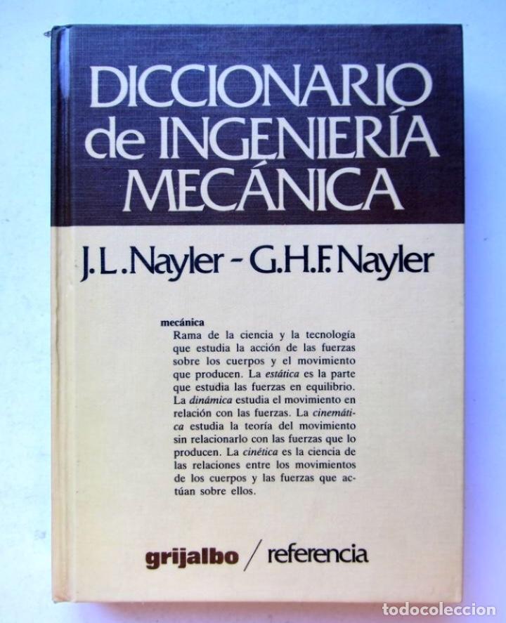 DICCIONARIO DE INGENIERÍA MECÁNICA. J.L. NAYLER, G.H.F. NAYLER EDICIONES GRIJALBO 1986 (Libros de Segunda Mano - Diccionarios)