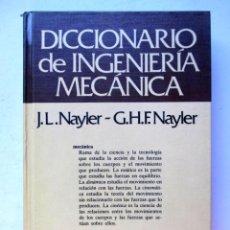 Diccionarios de segunda mano: DICCIONARIO DE INGENIERÍA MECÁNICA. J.L. NAYLER, G.H.F. NAYLER EDICIONES GRIJALBO 1986. Lote 125865863