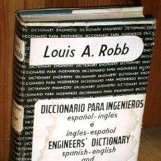 Diccionarios de segunda mano: DICCIONARIO PARA INGENIEROS POR LOUIS A. ROBB DE ED. CONTINENTAL EN MÉXICO 1968. Lote 126040551