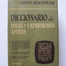 Libri di seconda mano: DICCIONARIO DE IDEAS Y EXPRESIONES AFINES CARLOS KALVERAM AGUILAR 1956 709 PÁGINAS. TAPAS DURAS C. Lote 126071923