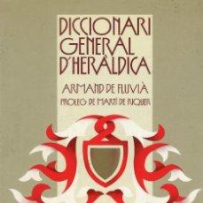 Diccionarios de segunda mano: DICCIONARI GENERAL DHERÀLDICA, ARMAND DE FLUVIÀ -PRÒLEG DE MARTÍ DE RIQUER-. Lote 278554808