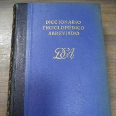 Diccionarios de segunda mano: DICCIONARIO ENCICLOPEDICO ABREVIADO. 7ª EDICION. TOMO III. ESPASA - CALPE, S. A. MADRID, 1957.. Lote 126856591