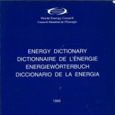 Diccionarios de segunda mano: DICCIONARIO DE LA ENERGÍA 1992. WORLD ENERGY COUNCIL. CONSEIL MONDIAL DE L'ENERGIE. Lote 127105855