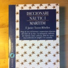 Livros em segunda mão: F. JAVIER TORRES RIBELLES, DICCIONARI NÀUTIC MARÍTIM (CATALÀ), EDICIONS 62, 1999, PP. 267. Lote 195717807