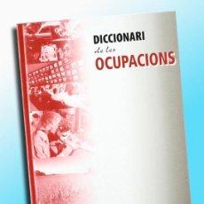 Diccionarios de segunda mano: DICCIONARI DE LES OCUPACIONS - TERMCAT - 2004 - (NOU). Lote 127330195