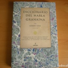 Diccionarios de segunda mano: DICCIONARIO DEL HABLA GRANAINA. - ALFREDO LEYVA. - ALMUZARA. . Lote 128792259