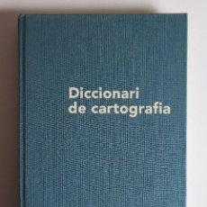 Diccionarios de segunda mano: DICCIONARI DE CARTOGRAFIA (CATALÁN) - FACULTAD DE GEOGRAFÍA. Lote 128988671