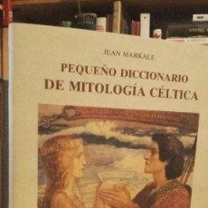 Diccionarios de segunda mano: MARKALE: PEQUEÑO DICCIONARIO DE MITOLOGIA CELTICA, (OLAÑETA / ALEJANDRIA, 1993). Lote 129432131