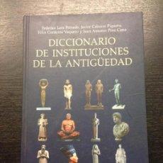 Diccionarios de segunda mano: DICCIONARIO DE INSTITUCIONES DE LA ANTIGUEDAD, LARA PEINADO, F. ET AL., 2009. Lote 133328362