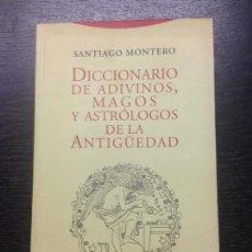 Diccionarios de segunda mano: DICCIONARIO DE ADIVINOS, MAGOS Y ASTROLOGOS DE LA ANTIGUEDAD, MONTERO, SANTIAGO, 1997. Lote 153610417