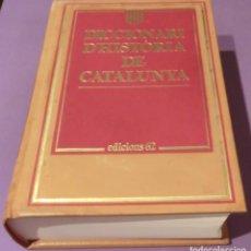 Diccionarios de segunda mano: DICCIONARI D´HISTORIA DE CATALUNYA [MOLT BON ESTAT]. Lote 130745292
