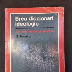 Diccionarios de segunda mano: BREU DICCIONARI IDEOLÒGIC- XAVIER ROMEU . ED TEIDE. Lote 130832693