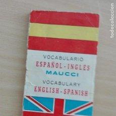 Diccionarios de segunda mano: LIBRO - VOCABULARIO ESPAÑOL INGLES - MAUCCI 1959 - 112 PG. Lote 130848452