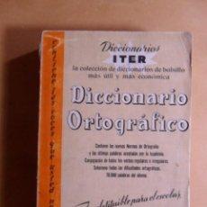 Diccionarios de segunda mano: DICCIONARIO ORTOGRAFICO ITER - RAMON SOPENA - 1966. Lote 131356358