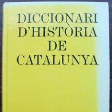 Diccionarios de segunda mano: DICCIONARI D'HISTORIA DE CATALUNYA. EDICIONS 62 EL PUNT. Lote 131781842
