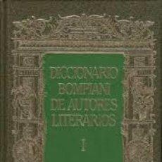 Diccionarios de segunda mano: DICCIONARIO BOMPIANI DE AUTORES LITERARIOS I. +. Lote 131930758
