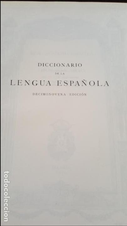 Diccionarios de segunda mano: DICCIONARIO DE LA REAL ACADEMIA ESPAÑOLA, DECIMONOVENA EDICION. - Foto 6 - 132308582