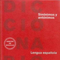 Diccionarios de segunda mano: DICCIONARIO DE SINÓNIMOS Y ANTÓNIMOS DE LENGUA ESPAÑOLA. (EDICIÓN DE BOLSILLO) SM, MADRID 2006.. Lote 132723802
