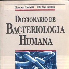 Diccionarios de segunda mano: DICCIONARIO DE BACTERIOLOGIA HUMANA - GIUSEPPE NICOLETTI; VITO MAR NICOLOSI. Lote 133168894