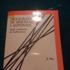 Livres d'occasion: DICCIONARI DE SINÒNIMS I ANTÒNIMS, AMB VOCABULARI DE BARBARISMES - S. PEY - TEIDE 1983. Lote 133396662